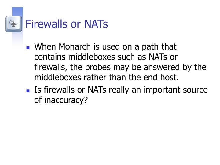 Firewalls or NATs