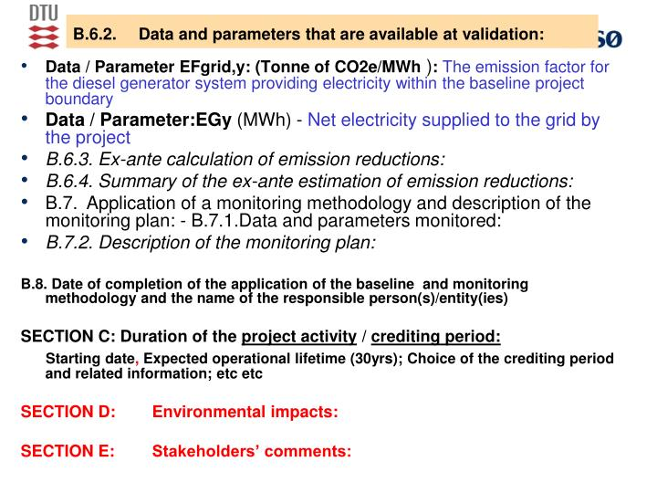 B.6.2. Data and parameters that are available at validation: