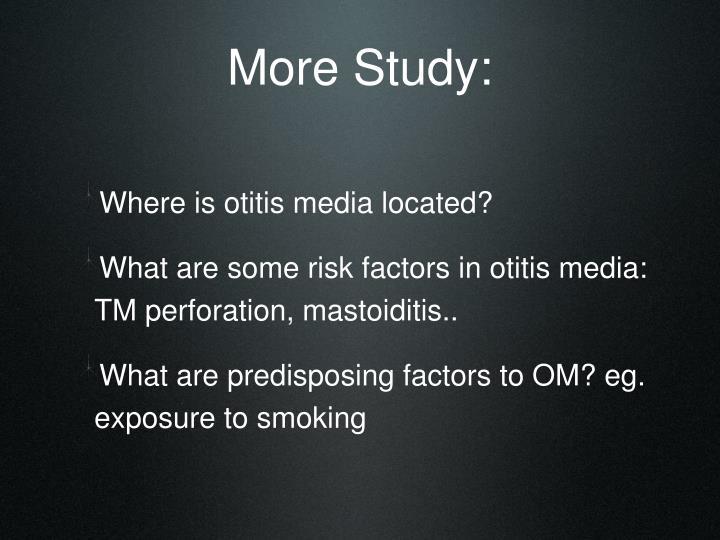 More Study: