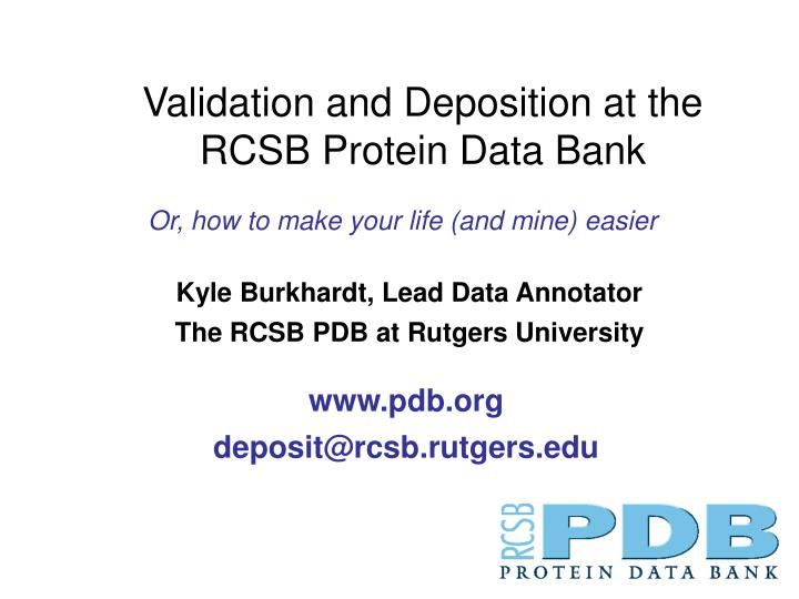 Validation and Deposition at the