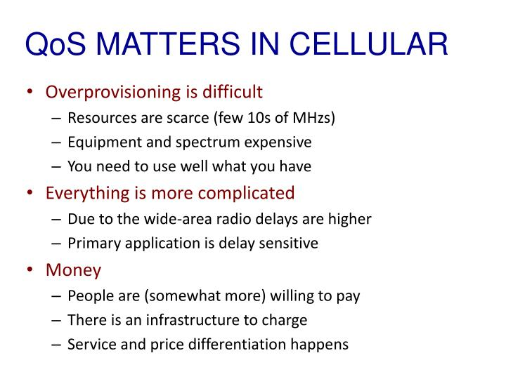 QoS MATTERS IN CELLULAR