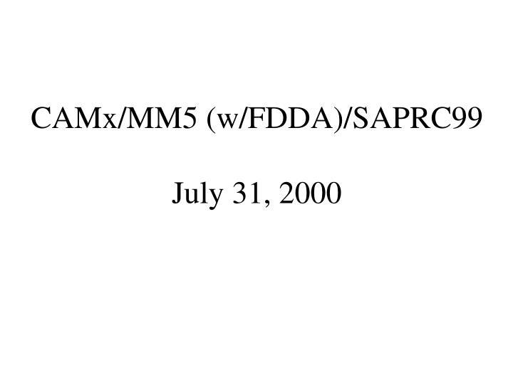 CAMx/MM5 (w/FDDA)/SAPRC99