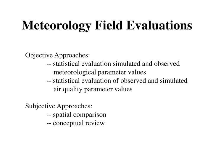 Meteorology Field Evaluations