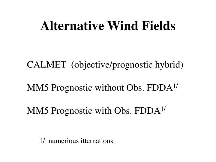 Alternative Wind Fields