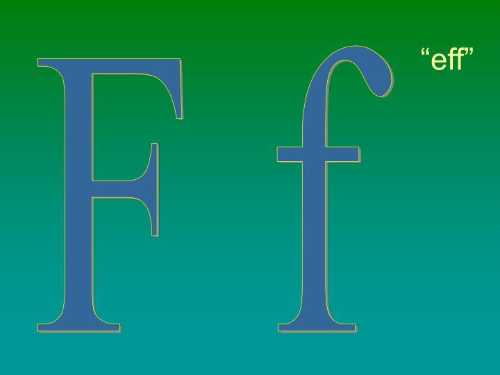 """eff"""