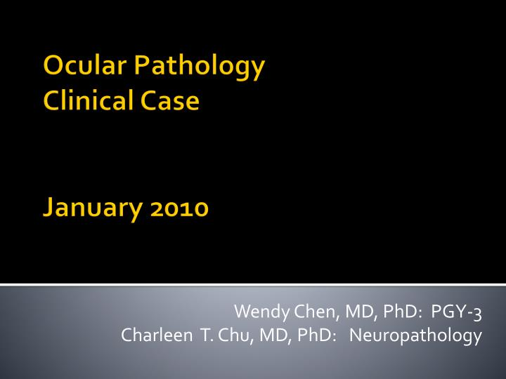 Wendy Chen, MD, PhD:  PGY-3