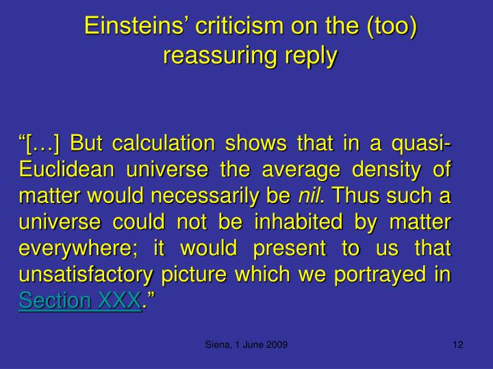 Einsteins' criticism on the (too) reassuring reply