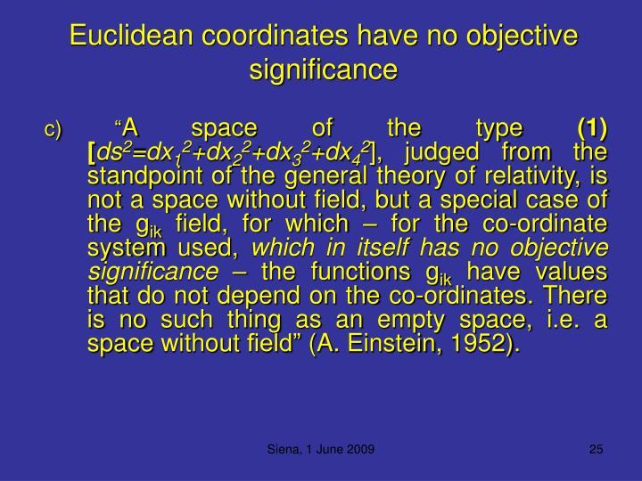 Euclidean coordinates have no objective significance