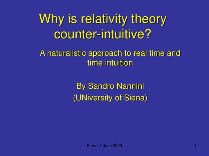 Why is relativity theory counter-intuitive?