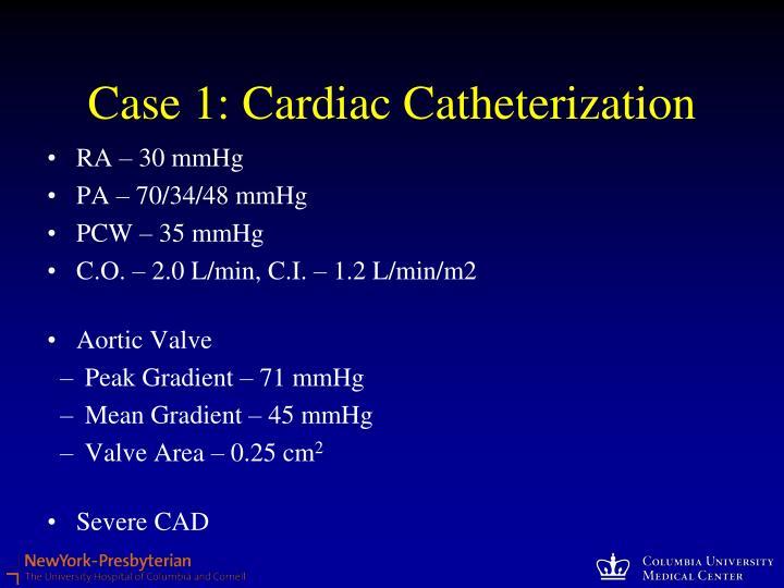 Case 1: Cardiac Catheterization
