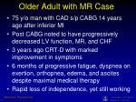 older adult with mr case