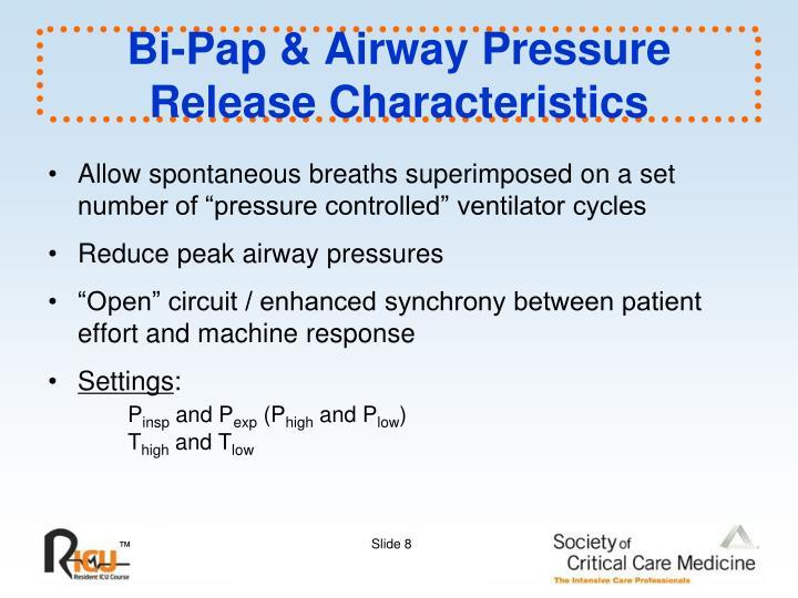 Bi-Pap & Airway Pressure Release Characteristics