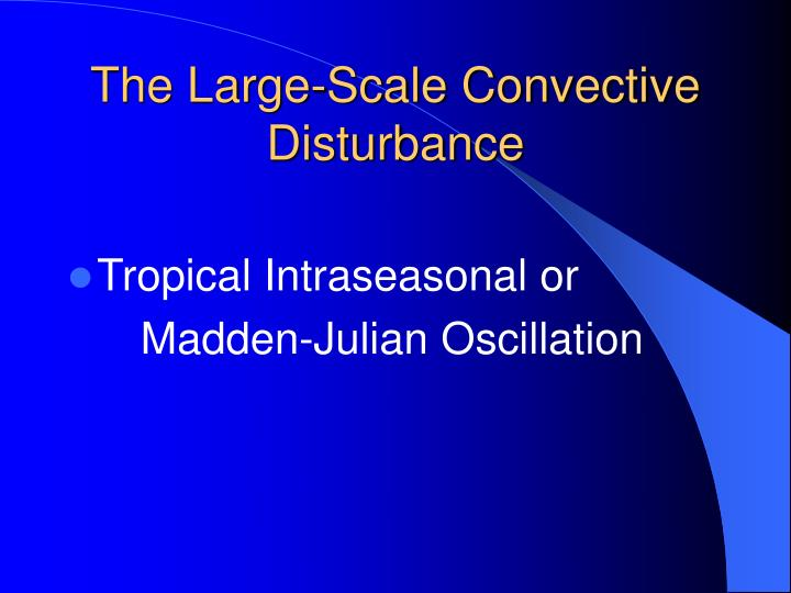 The Large-Scale Convective