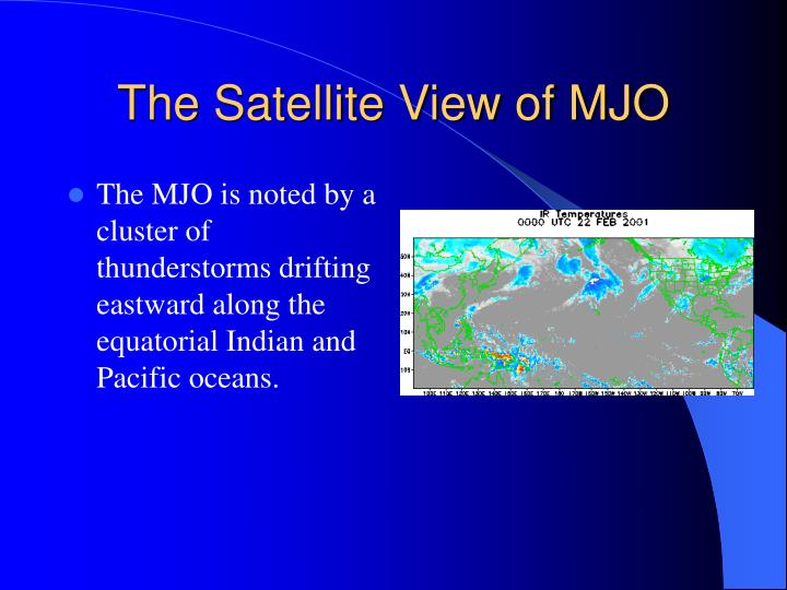 The Satellite View of MJO