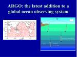 argo the latest addition to a global ocean observing system