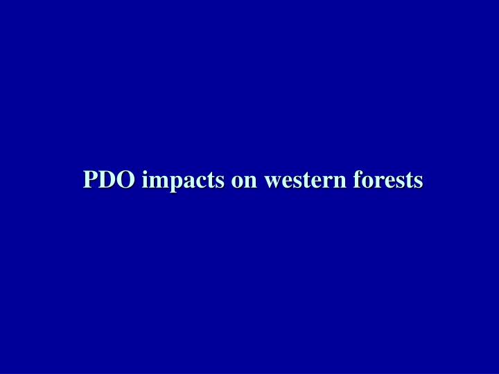PDO impacts on western forests