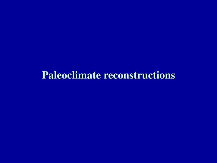 Paleoclimate reconstructions