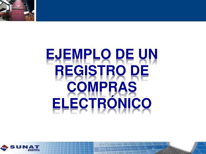 Ejemplo de un registro de compras ELECTRÓNICO