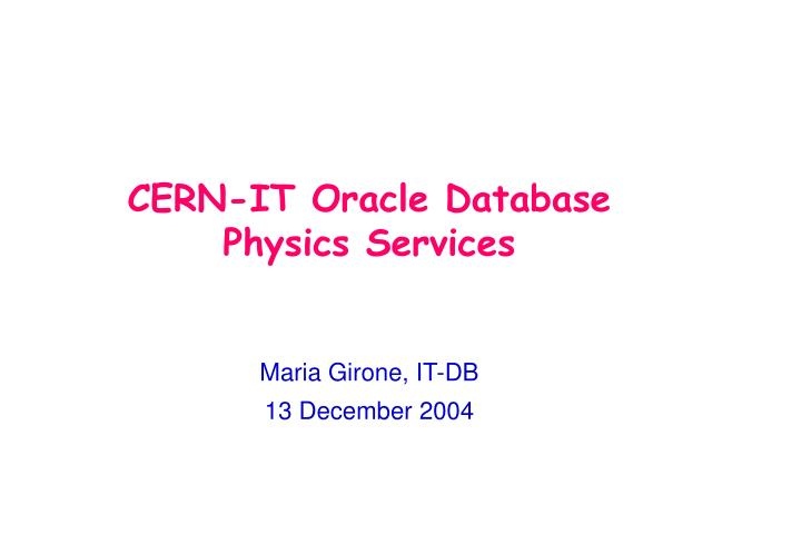 CERN-IT Oracle Database Physics Services