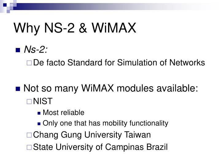 Why NS-2 & WiMAX