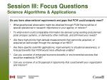 session iii focus questions science algorithms applications