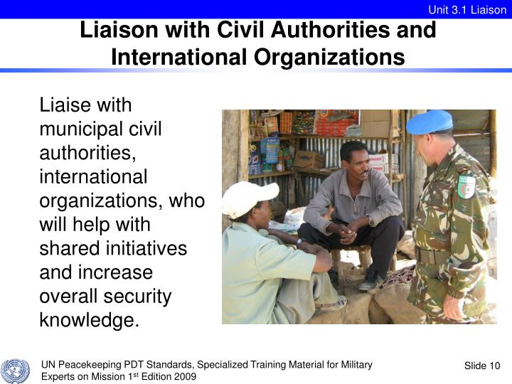Liaison with Civil Authorities and International Organizations