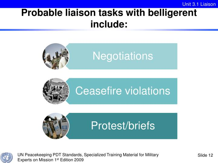 Probable liaison tasks with belligerent include: