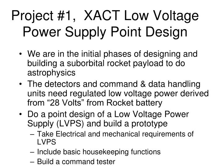 Project 1 xact low voltage power supply point design