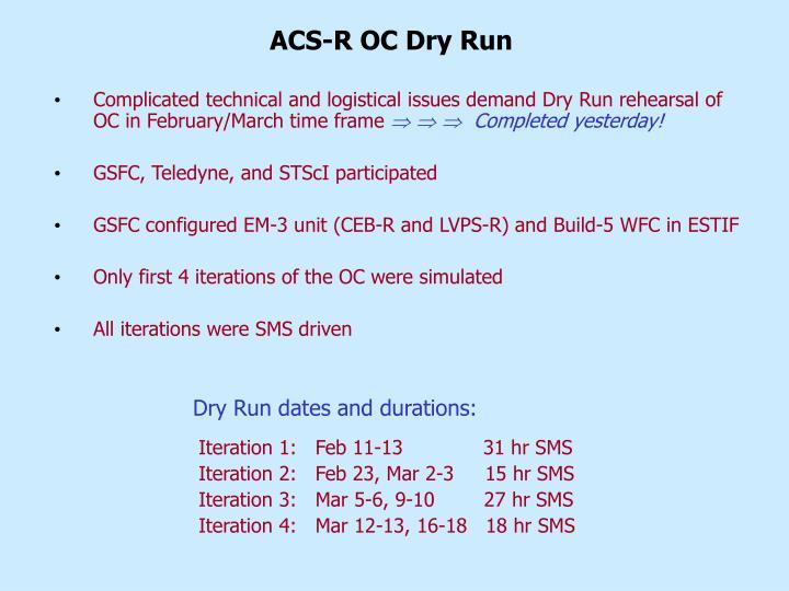 ACS-R OC Dry Run
