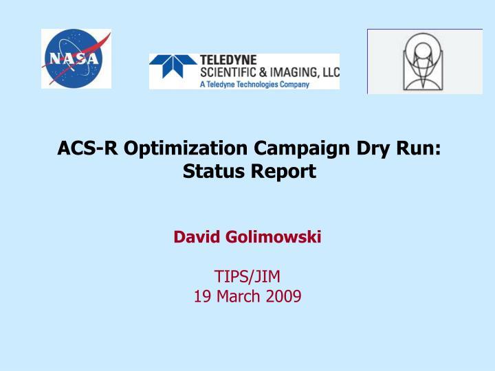 ACS-R Optimization Campaign Dry Run: