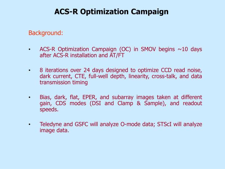 ACS-R Optimization Campaign