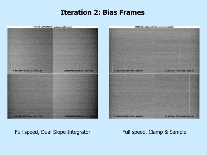 Iteration 2: Bias Frames