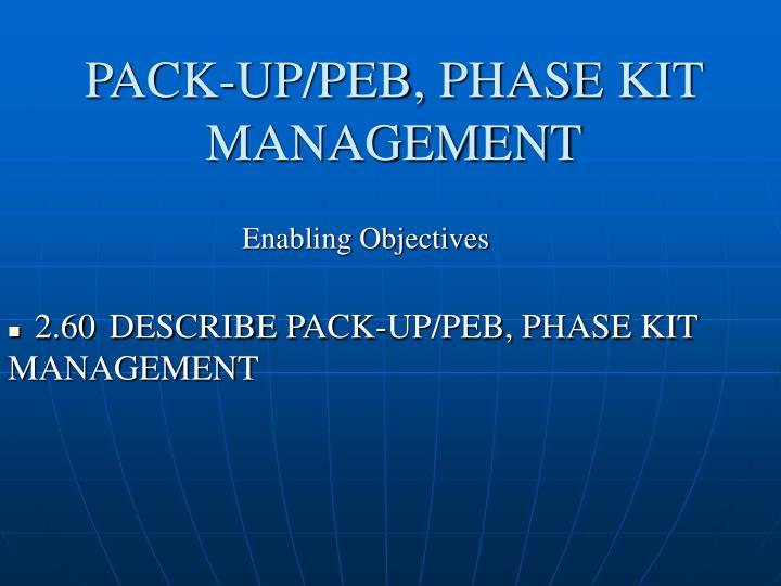 pack up peb phase kit management