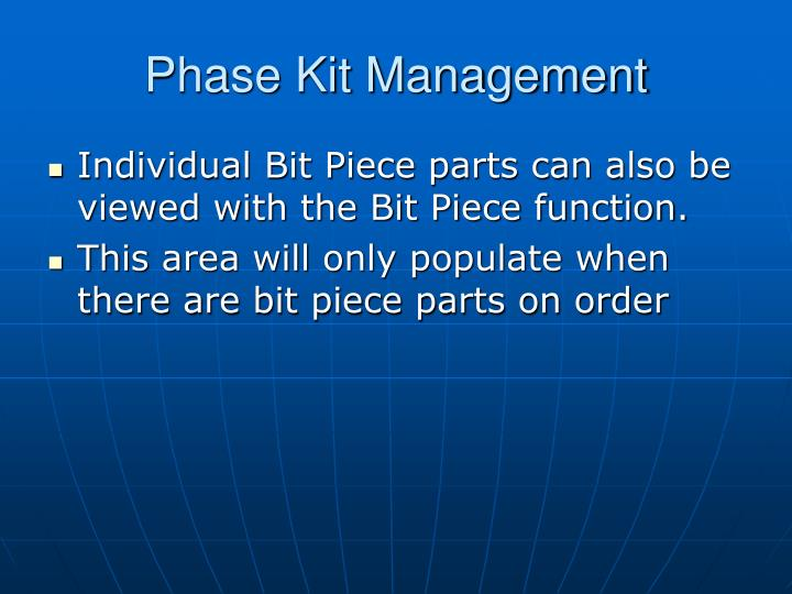 Phase Kit Management