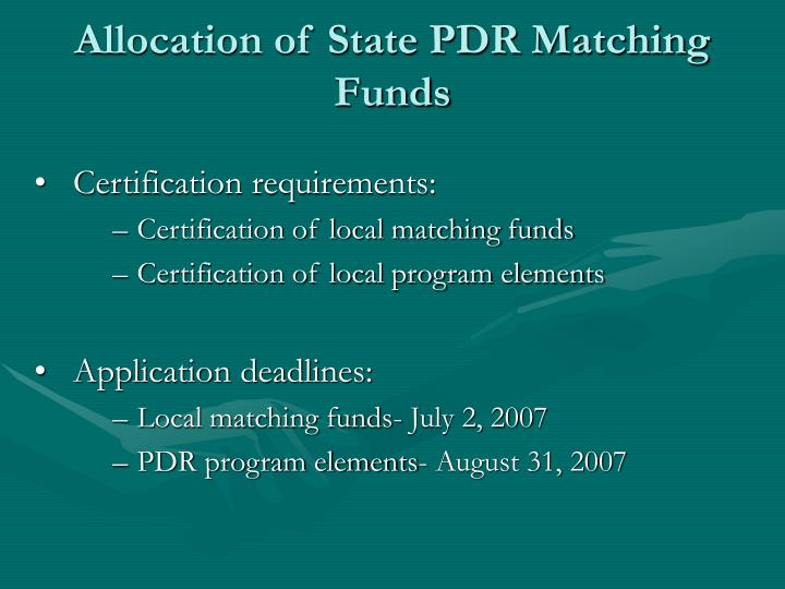 Allocation of State PDR Matching Funds