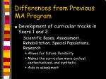 differences from previous ma program