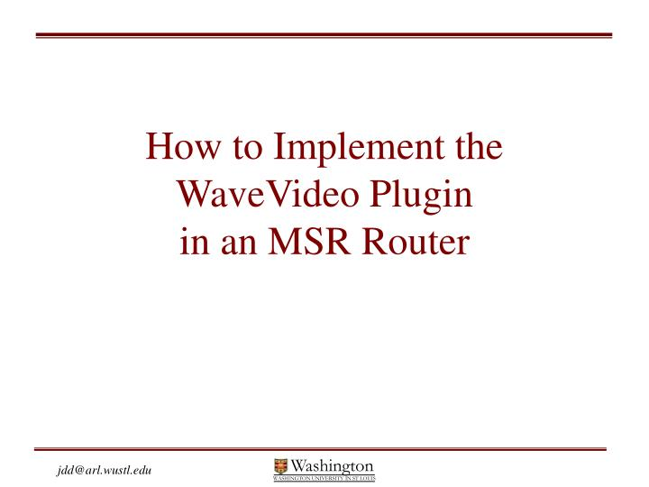 How to implement the wavevideo plugin in an msr router