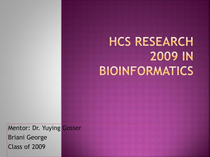 hcs research 2009 in bioinformatics