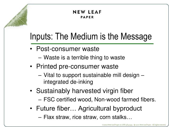 Inputs: The Medium is the Message