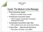 inputs the medium is the message