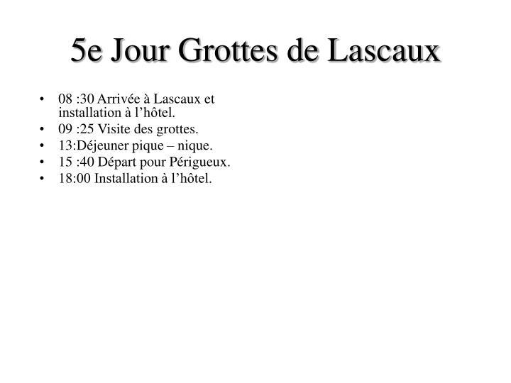 5e Jour Grottes de Lascaux
