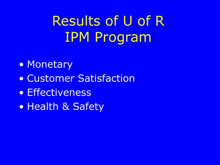 Results of U of R IPM Program