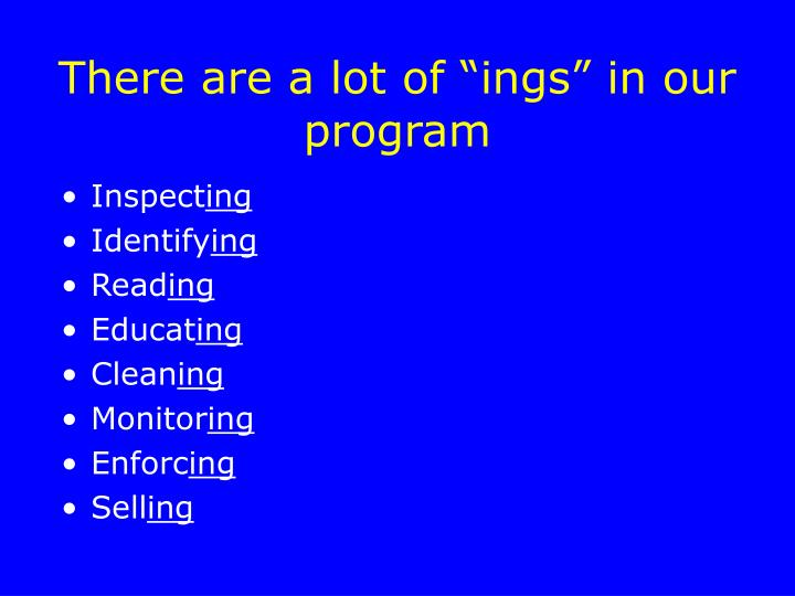 "There are a lot of ""ings"" in our program"