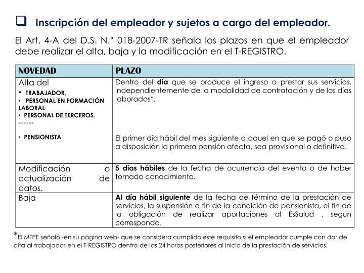 Inscripción del empleador y sujetos a cargo del empleador.