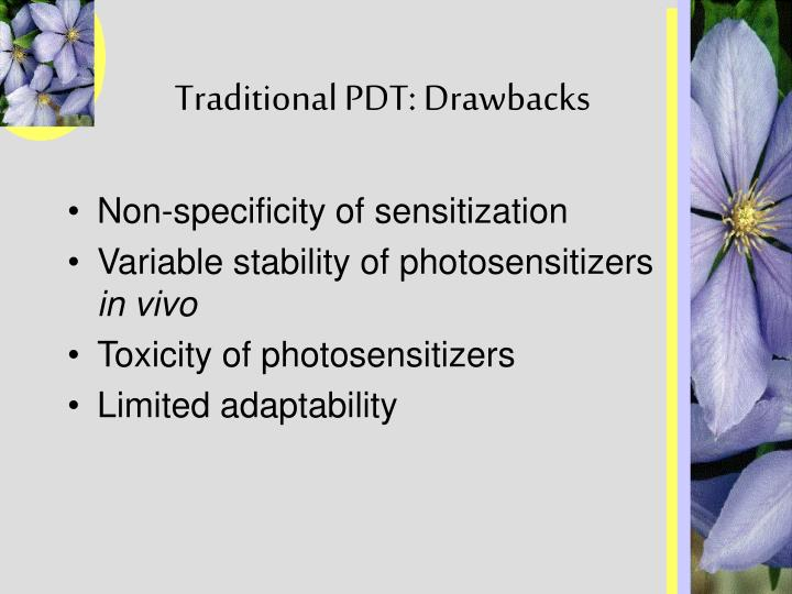 Traditional PDT: Drawbacks