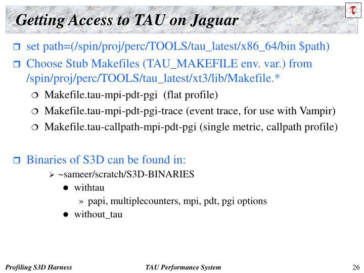 Getting Access to TAU on Jaguar