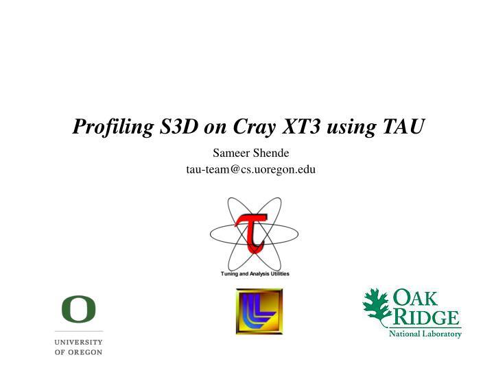 Profiling S3D on Cray XT3 using TAU
