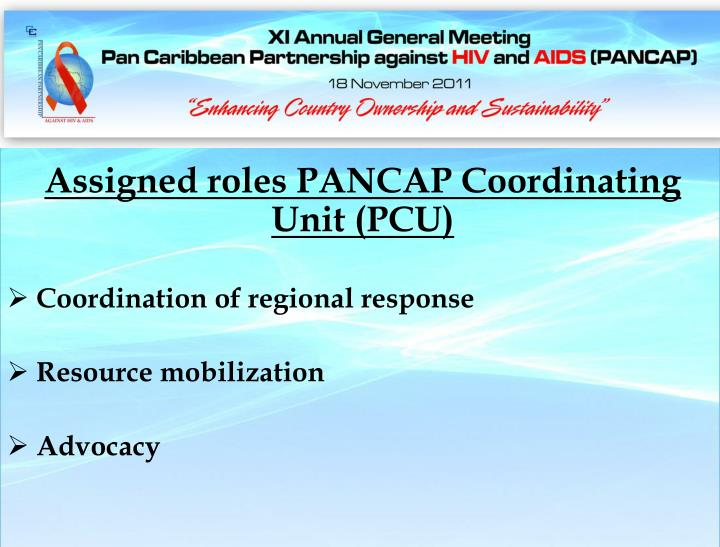 Assigned roles PANCAP Coordinating Unit (PCU)