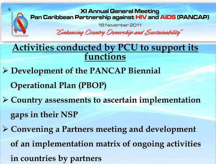Activities conducted by PCU to support its functions