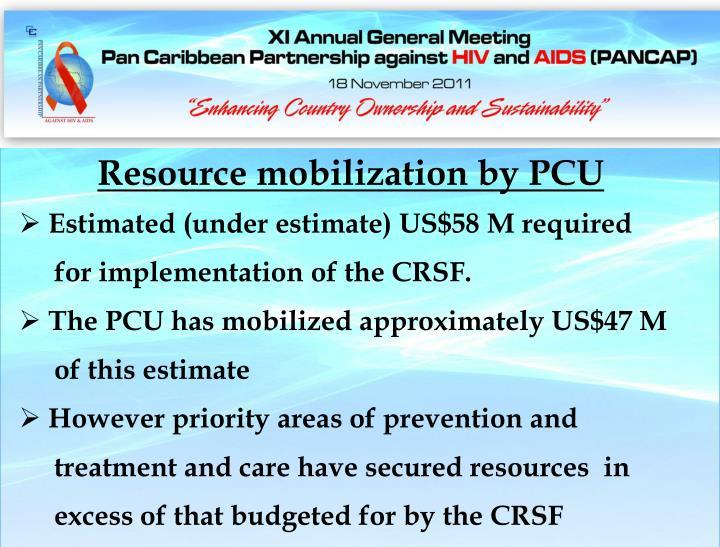 Resource mobilization by PCU